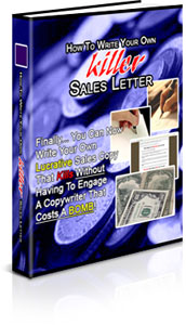 Pay for *NEW* 	How To Write Your Own Killer Sales Letter
