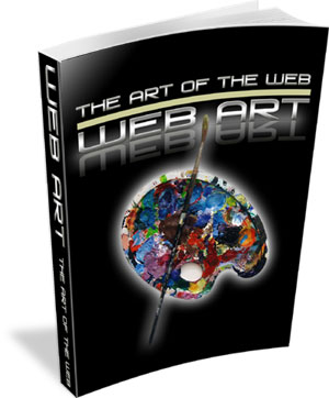 Pay for *NEW* Art of the Web | Art for the Web  | An Awesome Guide To Help You Achieve Your Dream Of Living As A Working Artist..