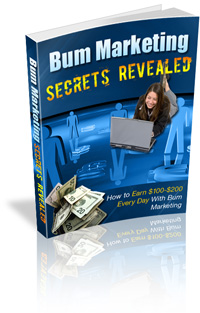 Pay for *NEW!* Bum Marketing Secrets Revealed - PRIVATE LABEL RIGHTS |  Make $100 - $200 or More Each Day with Bum Marketing!