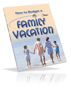 Pay for *NEW*  How to Budget a Family Vacation Ebook | Planning a Family Vacation on a Budget