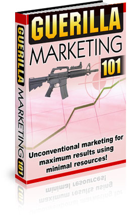 Pay for *NEW!* Guerilla Marketing 101 - Step By Step Guidance That Will Explode Your Business!