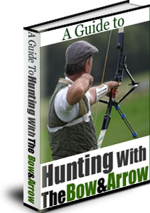 Pay for  *NEW!*	 A Guide to Hunting with The Bow and Arrow    - Master Resale Rights - Discover the Secrets to Successful Hunting with a Bow and Arrow