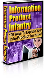 Pay for *NEW!*  Information Product Infantry - MASTER  RESALE RIGHTS | 100 Ways To Explode Your Info-Product Income!