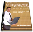 *NEW * Killer Mini Sites | How to Create Killer Mini Sites That Sell Like Crazy