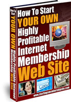 Pay for *NEW!* How To Start YOUR OWN Highly Profitable Internet Membership Web Site