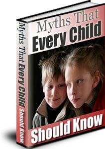 mythsthatevery 3dbook big *NEW!*    Myths That Every Child Should Know     Discover the Secrets to Myths