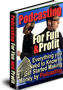 *NEW!* Podcasting For Fun & Profit - MASTER RESALE RIGHTS