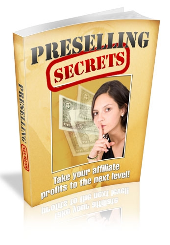 *NEW!*    Preselling Secrets   Supercharge Your Affiliate Earnings    Master Resale Rights