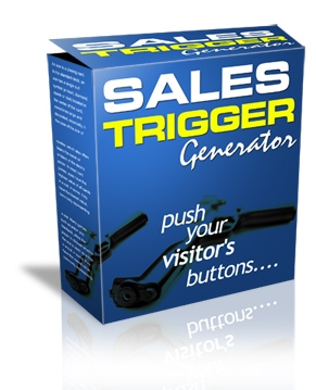 *NEW!*  Sales Trigger Generator Script – PRIVATE LABEL RIGHTS   Force Your Visitors To Buy Your Products