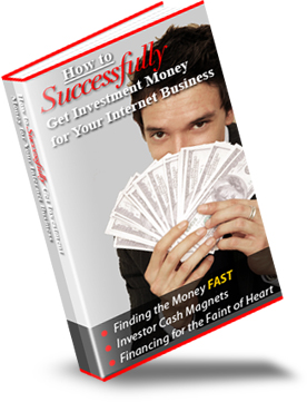 Pay for *NEW!* How To Successfully Get Investment Money For Your Internet Business - MASTER RESALE RIGHTS INCLUDED!