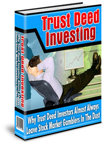 *NEW!* The Basics of Trust Deed Investing Why Trust Deed Investors Almost
