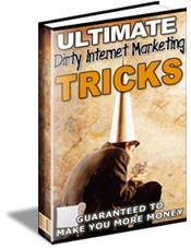 Pay for *NEW!* Ultimate Dirty Internet Marketing Tricks - PRIVATE LABEL RIGHTS