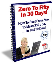 *NEW!* Zero To Fifty   Let Me Show You How To Make $ 50 A Day   Within 30 Days!