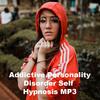 Thumbnail Addictive Personality Disorder Self Hypnosis MP3
