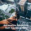 Thumbnail Adrenaline Addiction Self Hypnosis Mp3