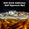 Thumbnail Soft Drink Addiction Self Hypnosis MP3