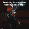 Thumbnail Smoking Association Self Hypnosis MP3
