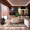 Thumbnail Smoke Free House Self Hypnosis MP3  Quit Smoking