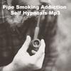 Thumbnail Pipe Smoking Addiction Self Hypnosis MP3