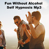 Thumbnail Fun Without Alcohol Self Hypnosis Mp3