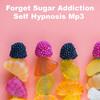 Thumbnail Forget Sugar Addiction Self Hypnosis