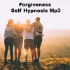 Thumbnail Forgiveness Learn to Forgive To Self Hypnosis Mp3
