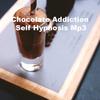 Thumbnail Chocolate Addiction Self Hypnosis Script mp3 file Subconscio