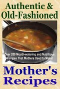 Thumbnail Authentic and Old Fashioned Mother's Recipes