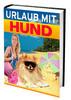 Thumbnail Urlaub mit Hund + BONUS