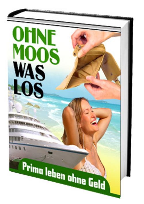 Pay for Ohne Moos was los  prima leben ohne Geld