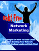 Thumbnail Debt Free Network Marketing With Unrestricted PLR!