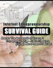 Thumbnail INTERNET ENTREPRENEURSHIP SURVIVAL GUIDE  - PLR !!!