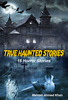 Thumbnail True Haunted Stories Book - All about Horror: 15 Creepy...