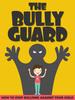 Thumbnail The Bully Guard