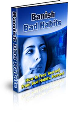 Pay for Banish Bad Habits - Break Those Addictions