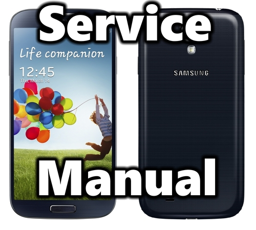 Samsung Galaxy S4 Service Manual - Download Manuals & Technical