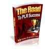 Thumbnail The Road to PLR Success + MRR Rights + $37 Bonus!