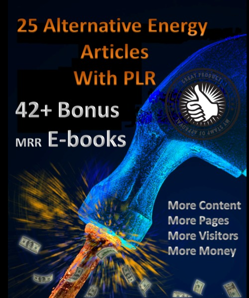 Pay for 25 Alternative Energy Article & 42+MRR ebooks