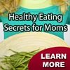 Thumbnail Healthy Eating Secrets For Moms (Collection)