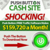 Thumbnail *BestSeller* Push Button Cash Site