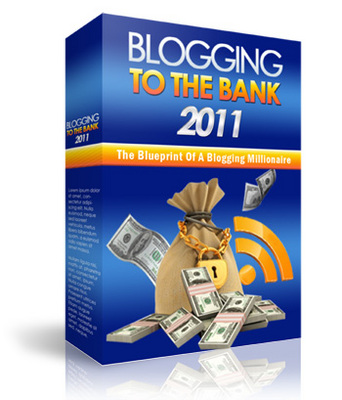 Pay for *NEW* Blogging To The Bank 2011 - Just 7 USD
