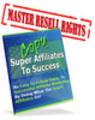 Copy The Super Affiliate To Success