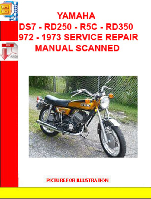 YAMAHA DS7 - RD250 - R5C - RD350 1972 - 1973 SERVICE REPAIR on