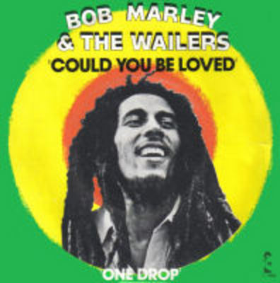 Pay for Bob Marley - Could you be loved