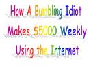 Thumbnail How A Bumbling Idiot Makes $5000 Weekly