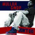 Thumbnail MuLLaH Gwop_Dont_Go_Mp3