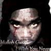Thumbnail MuLLaH Gwop_I_Wish_You_Never_Mp3