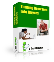 Thumbnail Turning Browsers into Buyers - 5 Day ecourse