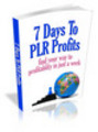 Thumbnail 7 Days To PLR Profits (Master Resell Rights)