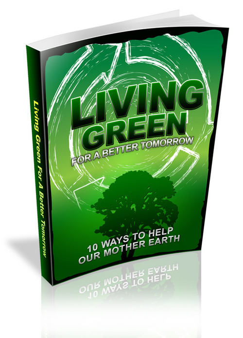 Pay for Living Green For Better Tomorrow + Master Resell Rights